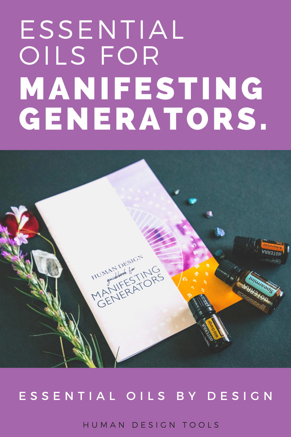 Essential Oils by Design for Manifesting Generators