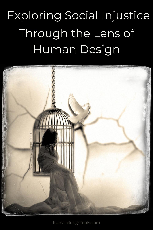 Exploring Social Injustice Through the Lens of Human Design