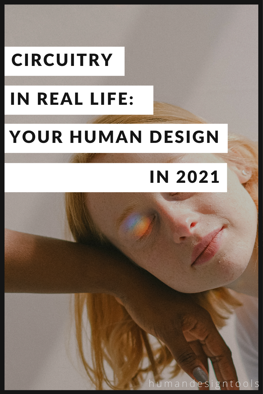 Circuitry in Real Life: Your Human Design in 2021