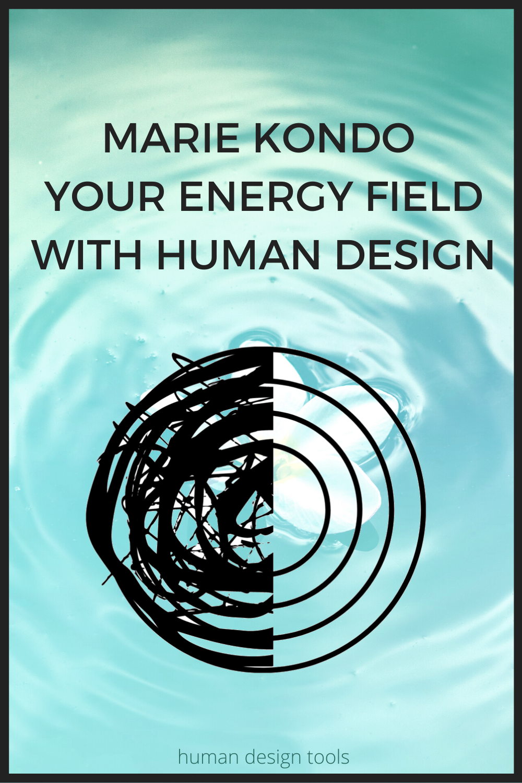 Marie Kondo Your Energy Field