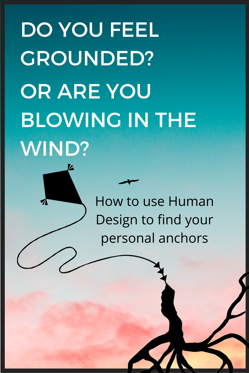 Do you feel anchored or like you are blowing in the wind?
